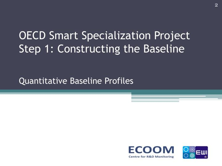 Oecd smart specialization project step 1 constructing the baseline quantitative baseline profiles