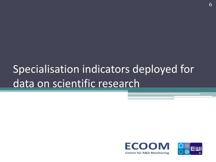Specialisation indicators deployed for data on scientific research
