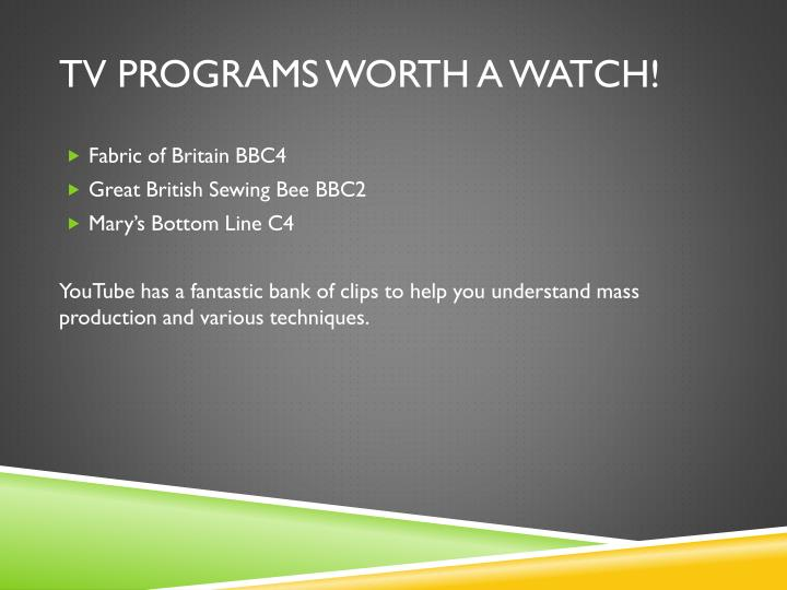 TV programs worth a watch!