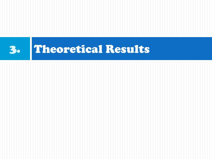 Theoretical Results