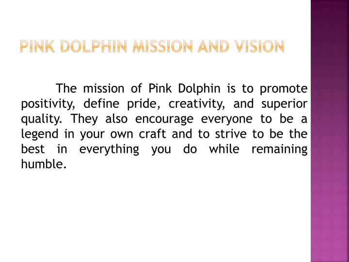 Pink Dolphin Mission and Vision