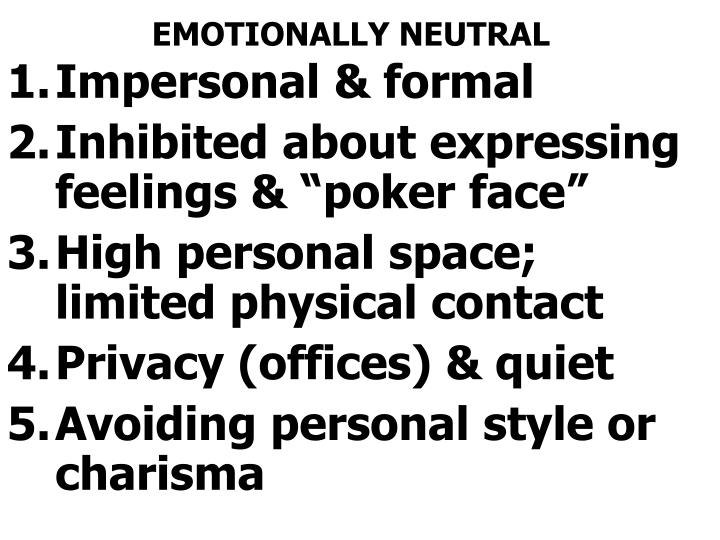 EMOTIONALLY NEUTRAL