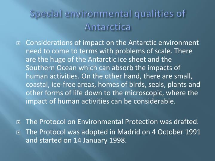 Special environmental qualities of Antarctica