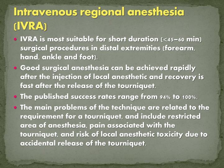 Intravenous regional anesthesia (IVRA)
