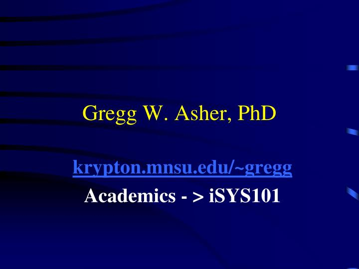 Gregg w asher phd