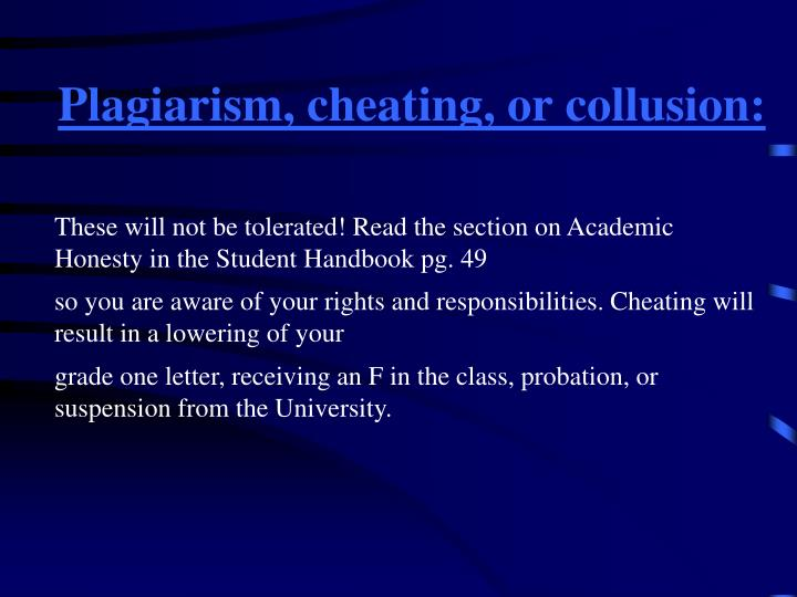 Plagiarism, cheating, or collusion: