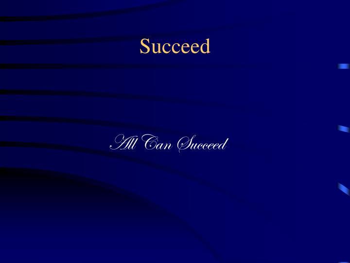 Succeed