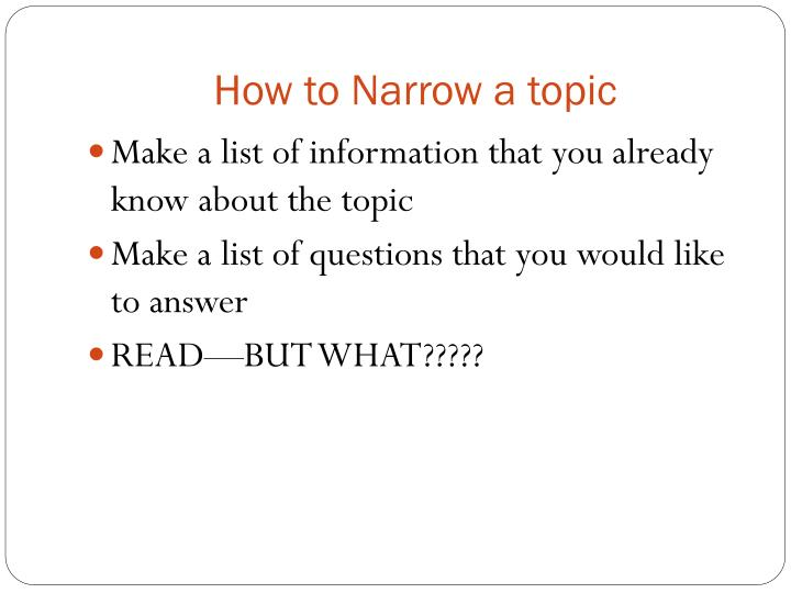 How to narrow a topic