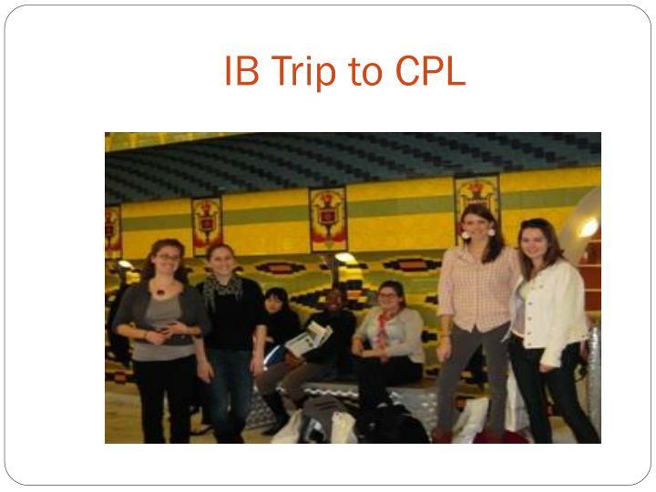 IB Trip to CPL