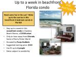 up to a week in beachfront florida condo