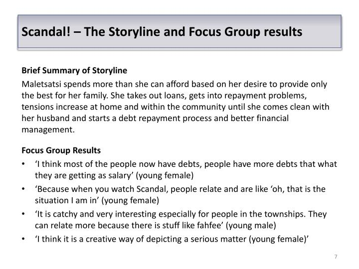 Scandal! – The Storyline and Focus Group results