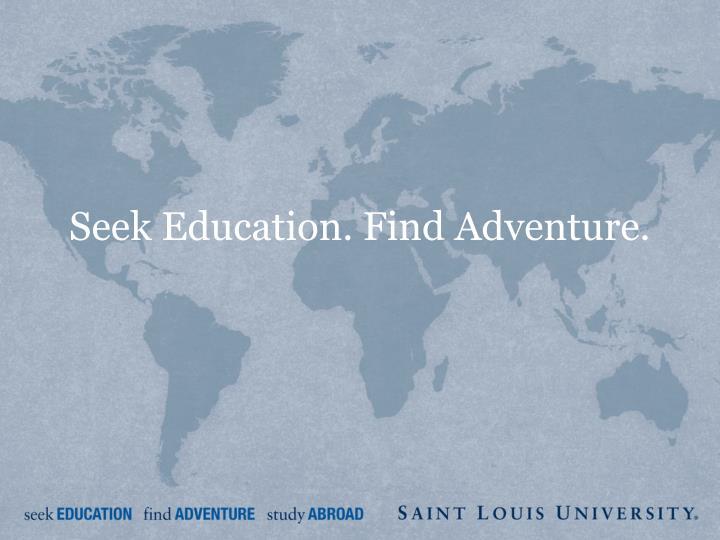 Seek Education. Find Adventure.
