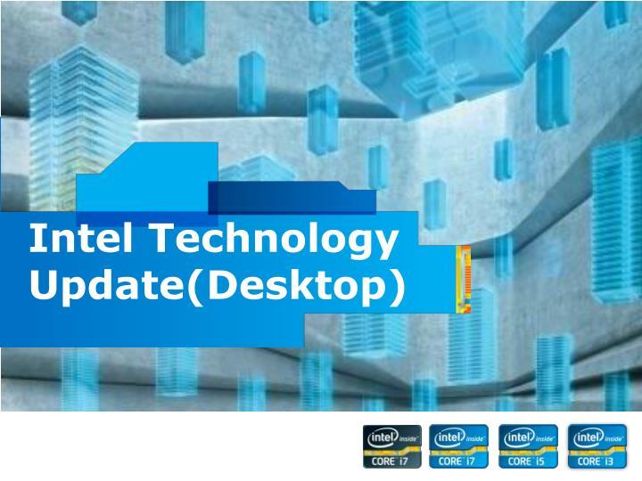 Intel Technology Update(Desktop)