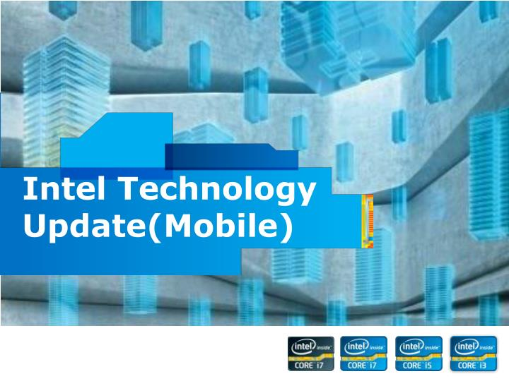 Intel Technology Update(Mobile)