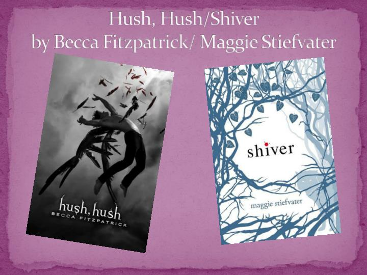 Hush, Hush/Shiver