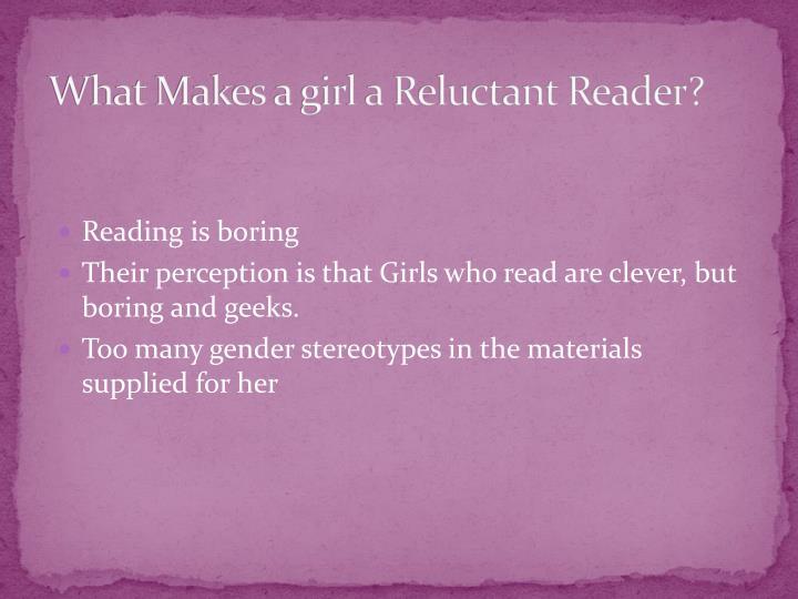 What Makes a girl a Reluctant Reader?