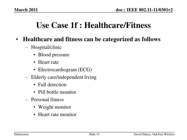 Healthcare and fitness can be categorized as follows