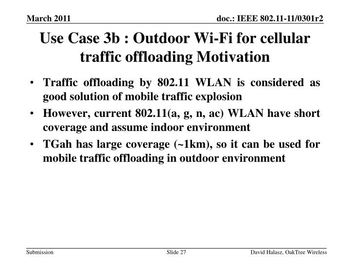 Use Case 3b : Outdoor Wi-Fi for cellular traffic offloading Motivation