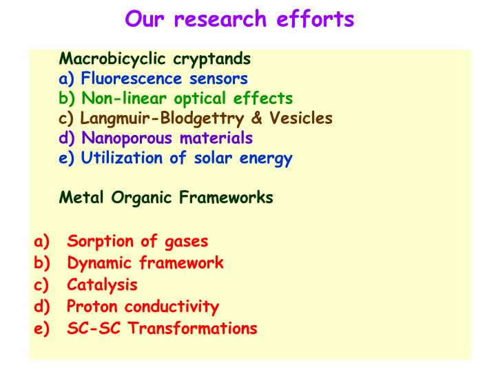 Our research efforts