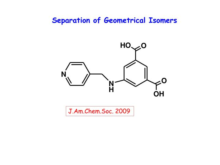 Separation of Geometrical Isomers