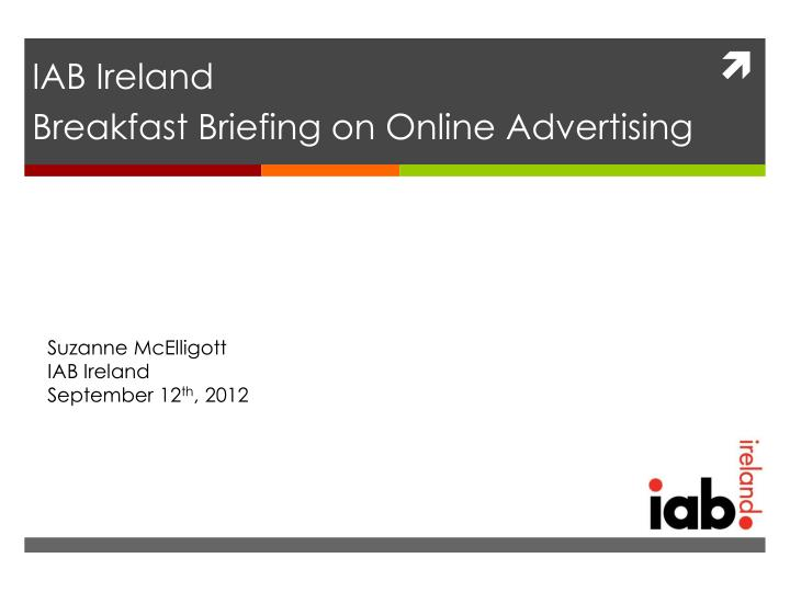 Iab ireland breakfast briefing on online advertising
