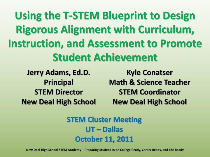 Using the T-STEM Blueprint to Design Rigorous Alignment with Curriculum, Instruction, and Assessment...