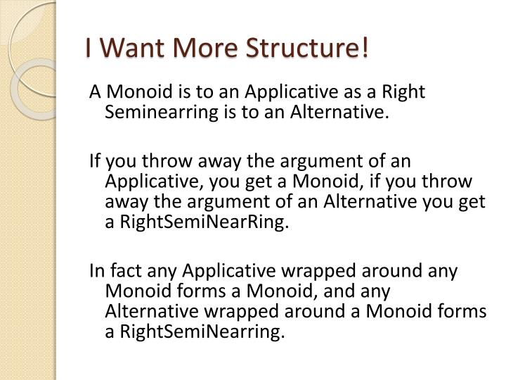 I Want More Structure!