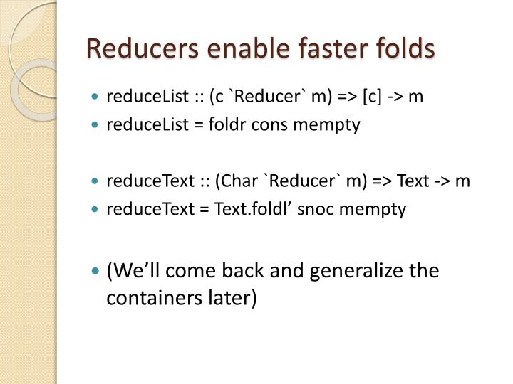 Reducers enable faster folds