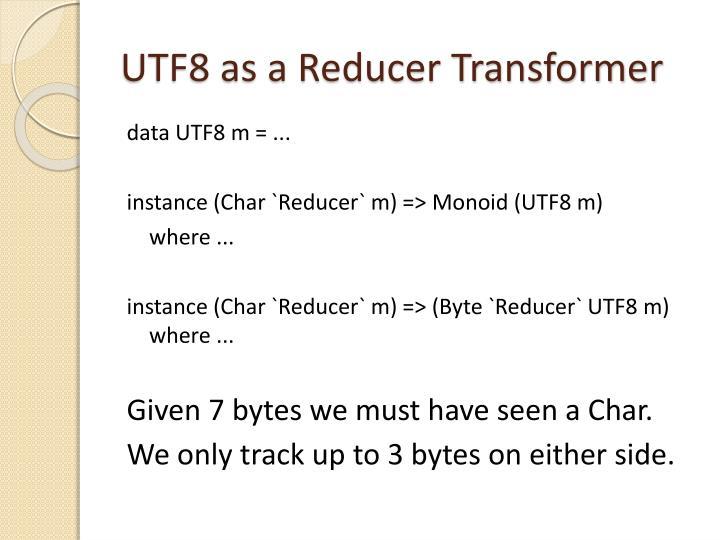 UTF8 as a Reducer Transformer