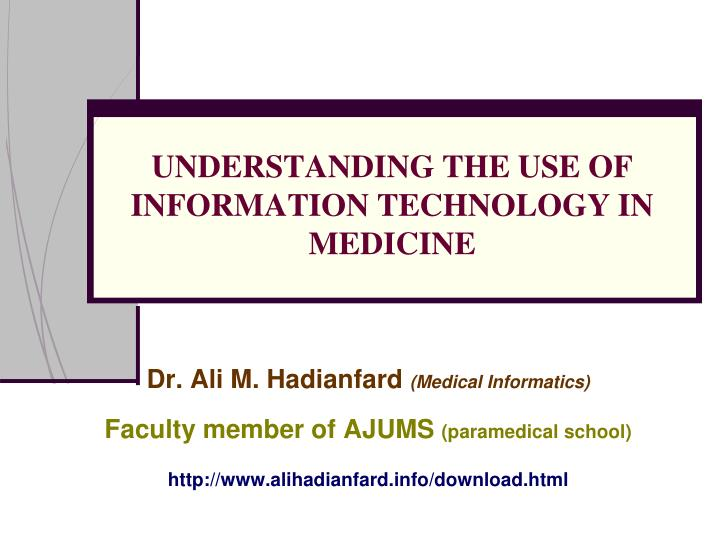 Understanding the use of information technology in medicine