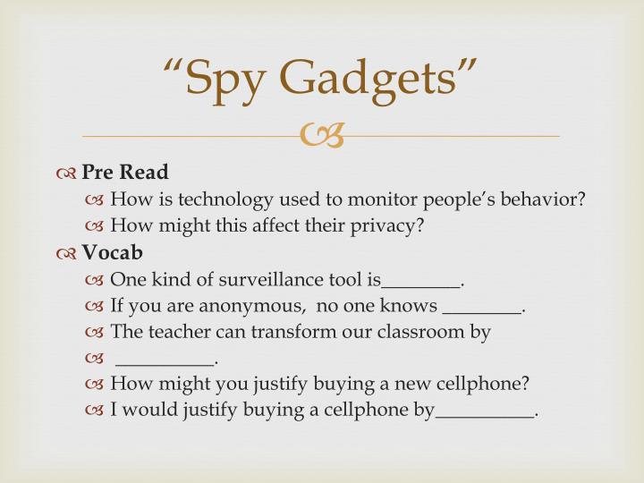 """Spy Gadgets"""