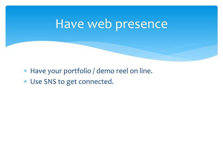 Have web presence