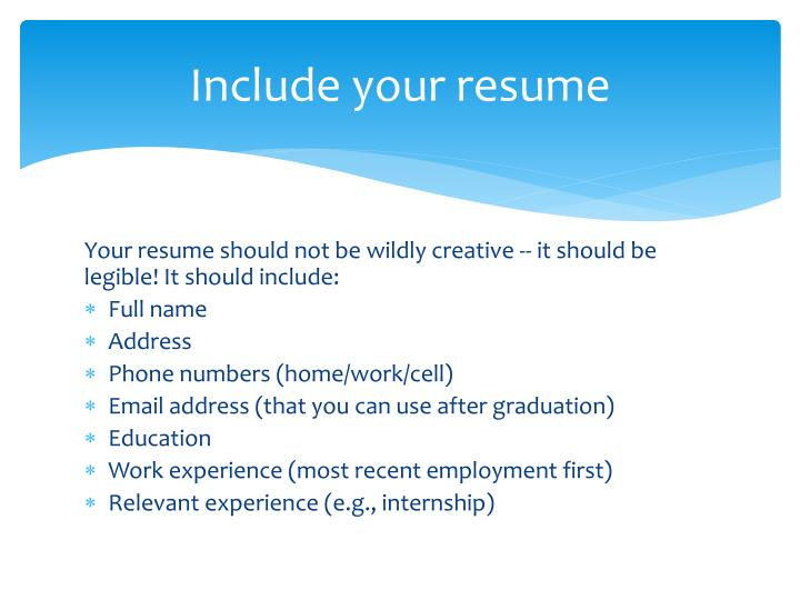 Include your resume