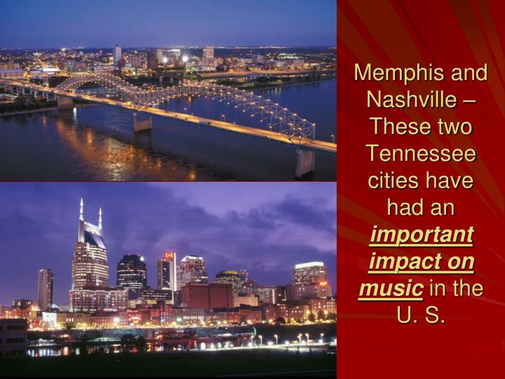 Memphis and Nashville – These two Tennessee cities have had an