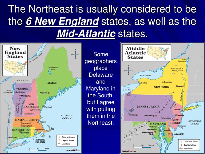 The Northeast is usually considered to be the