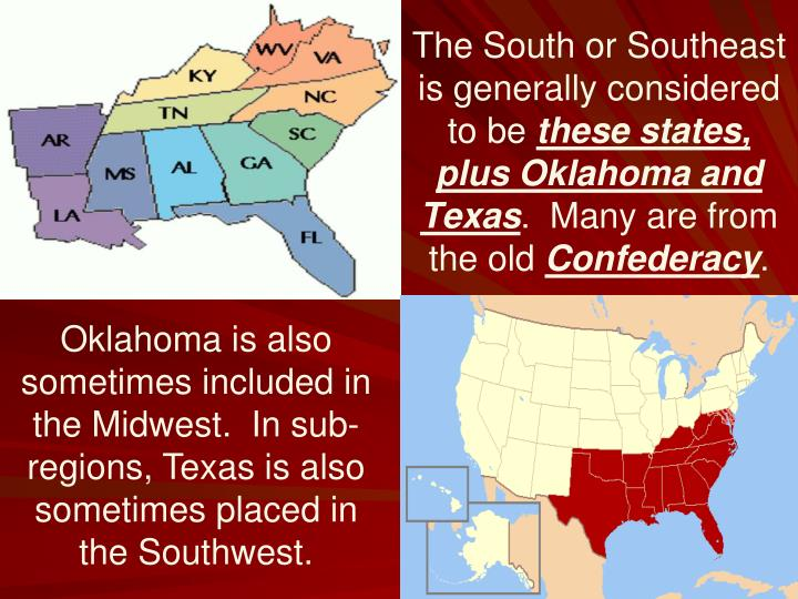 The South or Southeast is generally considered to be