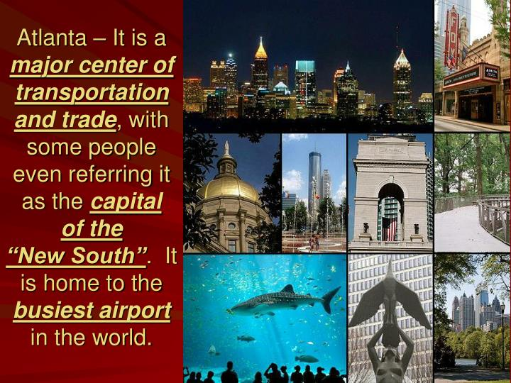 Atlanta – It is a