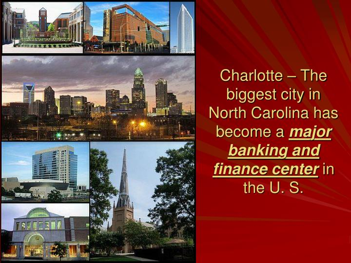 Charlotte – The biggest city in North Carolina has become a