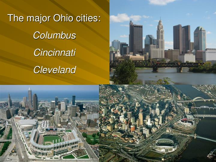 The major Ohio cities: