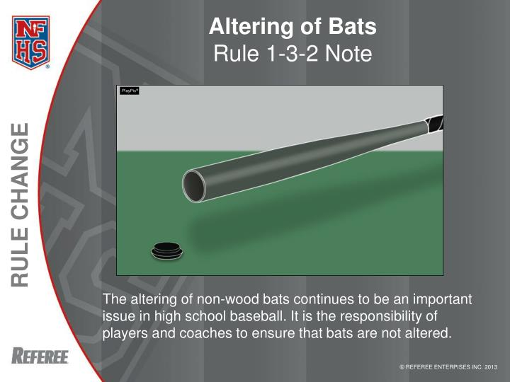 Altering of bats rule 1 3 2 note