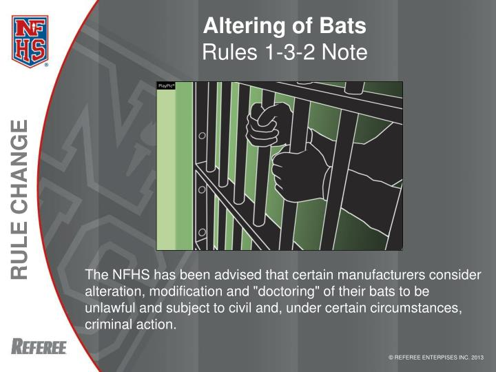 Altering of bats rules 1 3 2 note