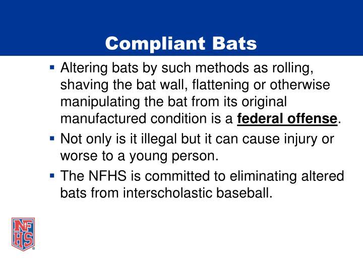 Compliant Bats