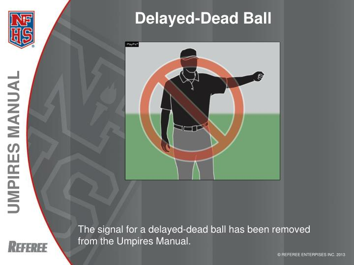 Delayed-Dead Ball