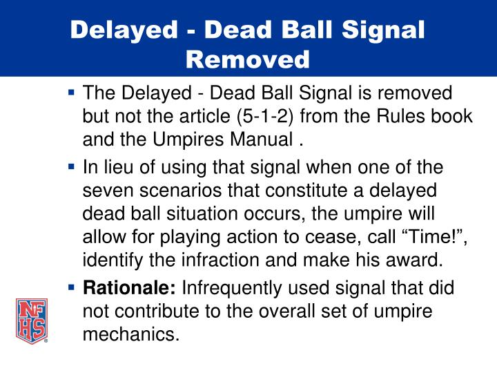 Delayed - Dead Ball Signal Removed