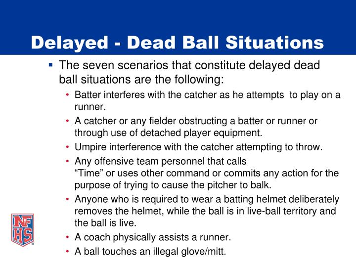 Delayed - Dead Ball Situations