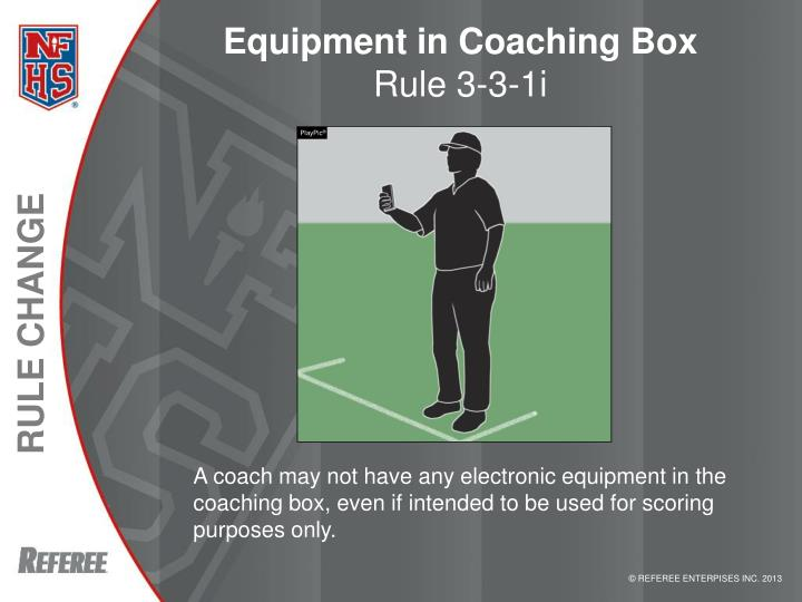 Equipment in Coaching Box