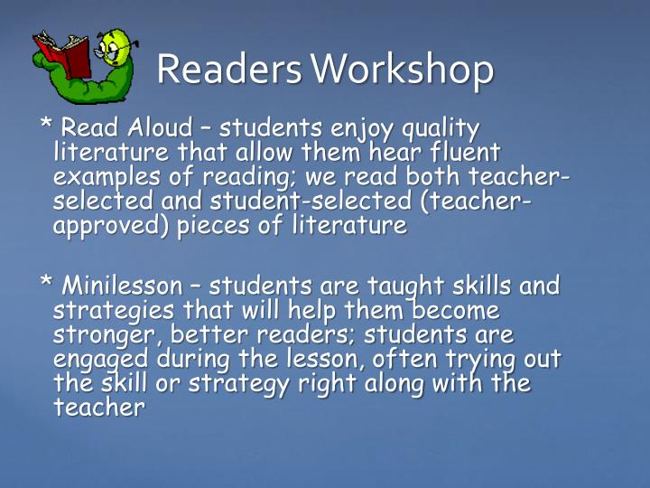 * Read Aloud – students enjoy quality literature that allow them hear fluent examples of reading; we read both teacher-selected and student-selected (teacher-approved) pieces of literature