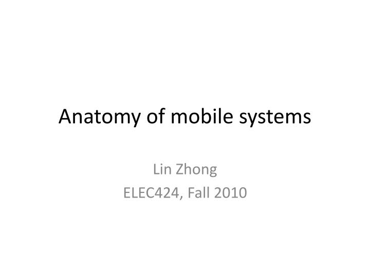 Anatomy of mobile systems