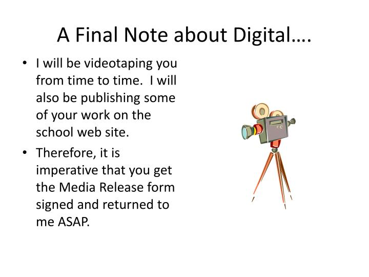 A Final Note about Digital….