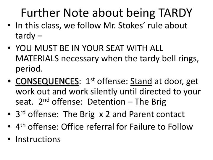 Further Note about being TARDY